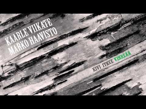 Viikate - Kivi Itkee Vihre