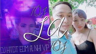 Nhạc trẻ EDM 45| TÔI LÀ TÔI - DJ HTDT EDM ft NHI VIP