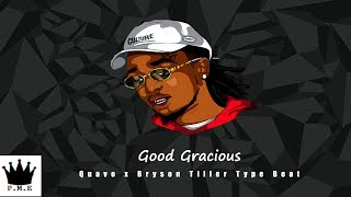 [FREE]Quavo x Bryson Tiller-Good Gracious(Type Beat) | PricelessMusicEnt