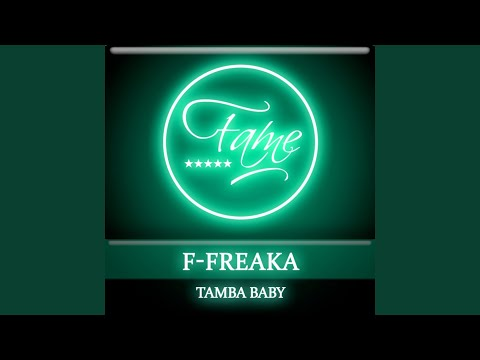 F - Freaka - Tamba Baby