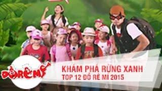 KHÁM PHÁ RỪNG XANH - TOP 12 | ĐỒ RÊ MÍ 2015