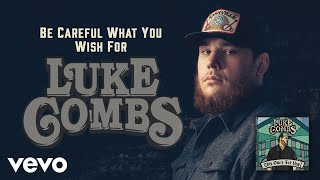 Luke Combs Be Careful What You Wish For