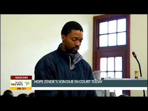 Zinde son due in court this Friday