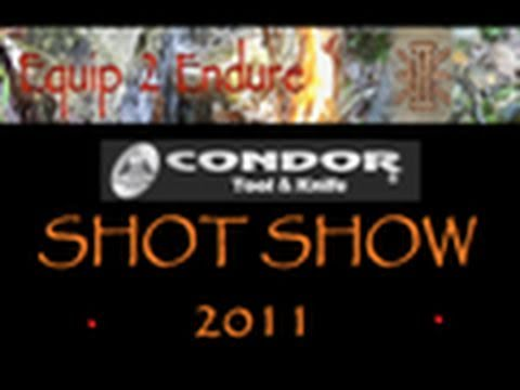 Condor Tool &  Knife. New Shot Show 2011. Equip 2 Endure
