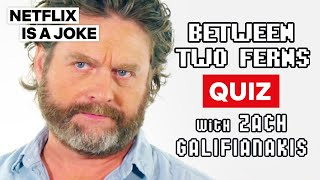 Between Two Ferns Quiz with Zach Galifianakis | Netflix Is A Joke