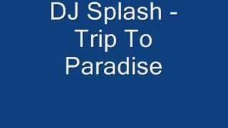 DJ Splash Trip To Paradise