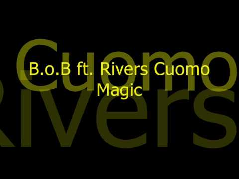 [HD] B.o.B Feat Rivers Cuomo - Magic (LYRICS + DOWNLOAD)