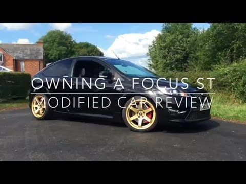 Owning A Focus ST. Modified Car Review