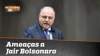 Ministro diz que Bolsonaro recebeu mais ameaças