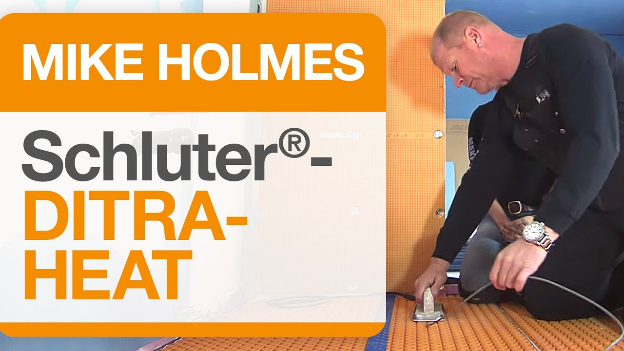 Mike Holmes On Schluter 174 Ditra Heat Youtube