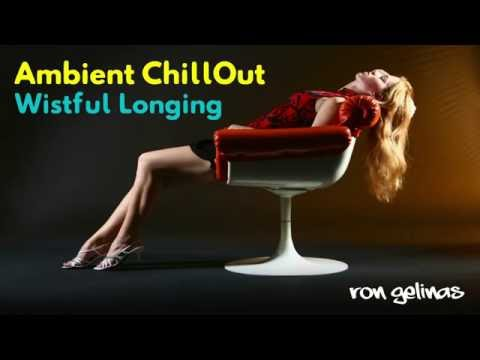 Ron Gelinas | Wistful Longing | Chillout [FREE TO USE]