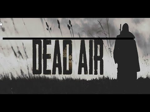 STALKER DEAD AIR (ЛАЙВ!)