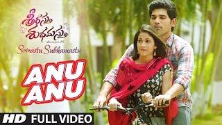 Anu Anu Full Video Song Srirastu Subhamastu Allu Sirish Lavanya Tripathi Telugu Songs