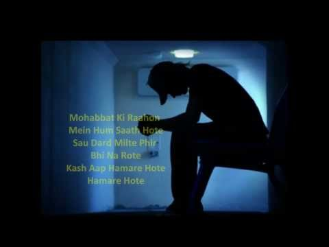 Hindi Sad Song-Kash App Hamare Hote (with lyrics)