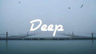 Deep | A Beautiful Chill Mix