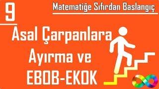 9) Asal Çarpanlara Ayırma ve EBOB-EKOK (Matematiğe Sıfırdan Başlangıç)