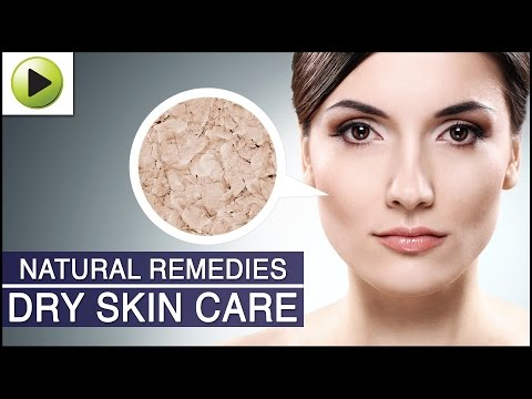 Skin Care Dry Skin Care Natural Ayurvedic Home Remedies