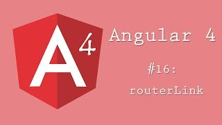 Angular 4 Tutorial 16: routerLink and routerLinkActive