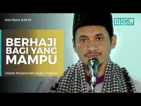 Khutbah Jum'at : Berhaji Bagi Yang Mampu - Ustadz M Abduh Tuasikal