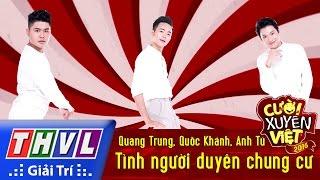 THVL | Cười xuyên Việt 2016 - Tập 8: Tình người duyên chung cư - Quang Trung, Quốc Khánh, Anh Tú