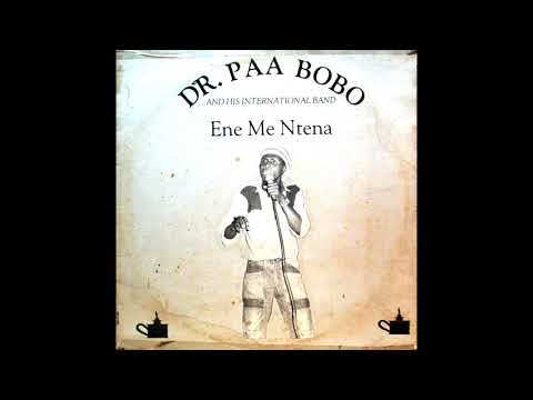Dr. Paa Bobo & His International Band | Album: Ene Me Ntena | Highlife | Ghana