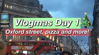 Trip to London, Oxford street Lights & Pizza - Vlogmas Day 1 2018!!