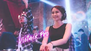 Việt Mix 2018 - Nhạc Phiêu Như Bùa Yêu - Nhạc Trẻ DJ Remix Tuyển Chọn | Vietmix PRO