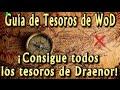 Guía de Tesoros de WoD - ¡Consigue todos los tesoros de Draenor!