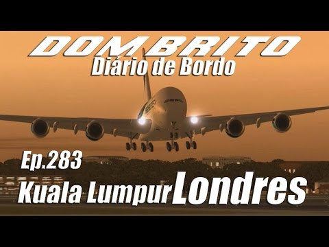 FS2004 - Airbus A380 Malaysia Airlines - Kuala Lumpur / Londres - Ep.283