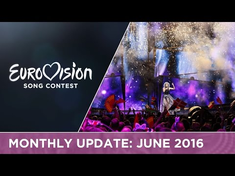 Eurovision Song Contest Monthly Update: June 2016