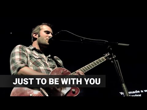 Paul Baloche - Just To Be With You
