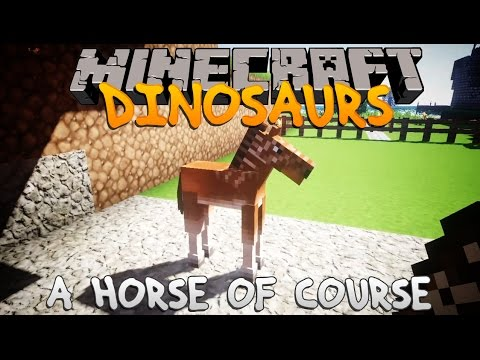 Minecraft Dinosaurs Ep.20 A Horse Of Course.