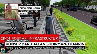 Meninjau Konsep Baru Jalan Sudirman-Thamrin Ala Anies Baswedan