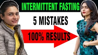 FAST WEIGHT LOSS || Intermittent Fasting Weight Loss Mistakes