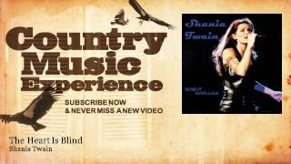 Shania Twain - The Heart Is Blind - Country Music Experience
