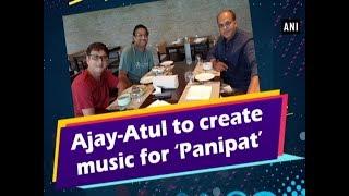 Ajay-Atul to create music for