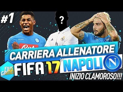 INIZIO CLAMOROSO!!! FIFA 17 CARRIERA ALLENATORE NAPOLI #1