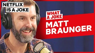 Matt Braunger Gives Advice From A Dipshit | What A Joke | Netflix Is A Joke