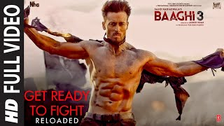 Full Video: Get Ready to Fight Reloaded | Baaghi 3 | Tiger S, Shraddha K| Pranaay, Siddharth Basrur