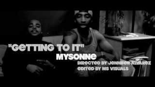 Mysonne - Gettin To It