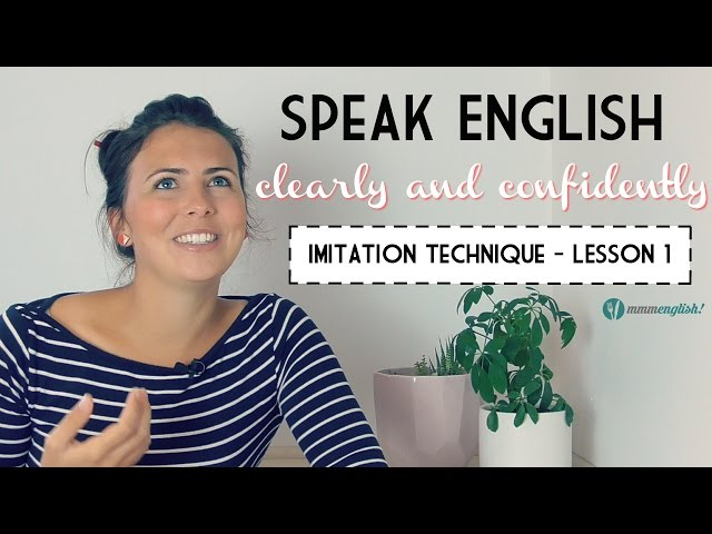 Lesson 1 - Speak English Clearly! The Imitation Technique