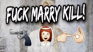 F*CK MARRY KILL