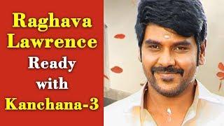 Raghava Lawrence Ready with Kanchana-3