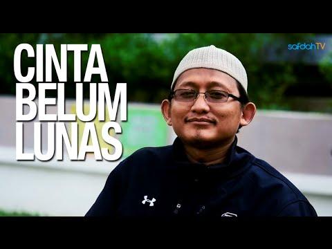 Ceramah Singkat: Cinta Belum Lunas - Ustadz Badru Salam, Lc