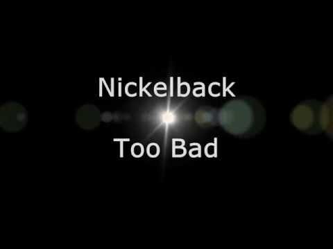 Nickelback - Too Bad (Lyrics, HD)