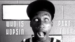Who Is Hopsin (Part 2 of 3)