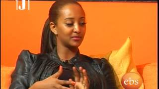 Jossy In Z House Interview With The Actress & Amp; Model Etsehiwot Abebe