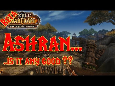 ASHRAN.. is it any Good ?? - Warlords of Draenor BETA !!