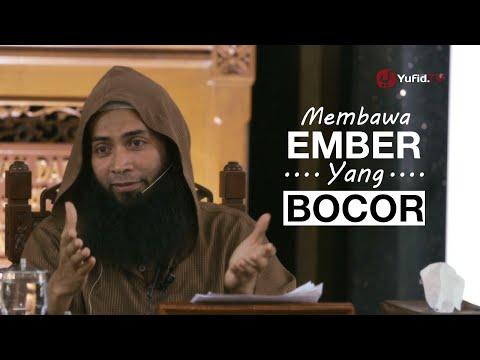 Pengajian Islam: Membawa Ember yang Bocor - Ustadz Dr. Syafiq Riza Basalamah, M.A.