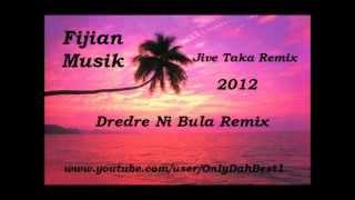 Dredre Ni Bula [Fijian Remix 2012]